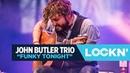 Funky Tonight | John Butler Trio | 8/26/17 | LOCKN'