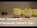 How To - Mini Passionfruit Cheesecake Dessert Cups!!