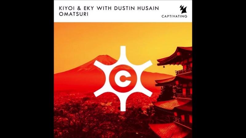 Kiyoi Eky with Dustin Husain - Omatsuri (Extended Mix)