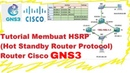 Tutorial GNS3 Membuat HSRP (Hot Standby Router Protocol) pada Router Cisco