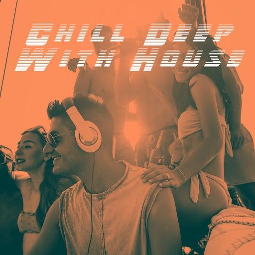 Deep House альбом Chill Deep With House