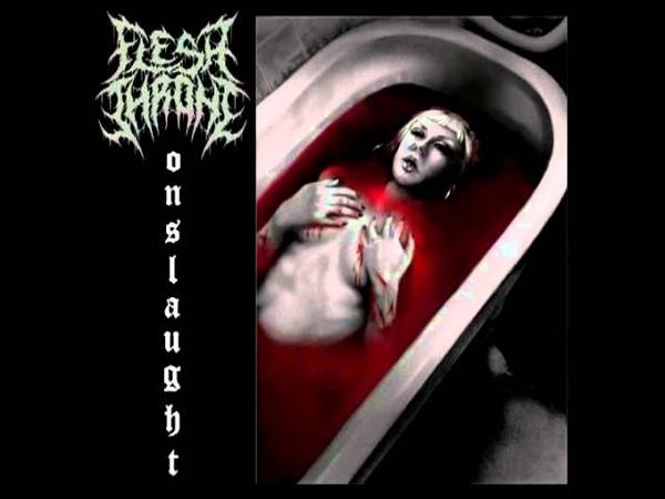 Flesh Throne - Onslaught (2011) [Full EP] Pathologically Explicit Recordings
