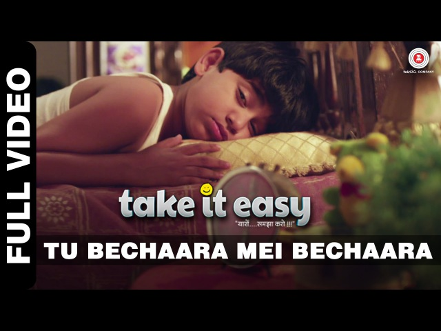 Tu Bechara Mein Bechara Full Video | Take It Easy | Raj Zutshi Anang Desai