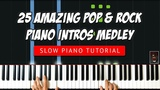 25 Amazing POP &amp ROCK Piano Intros Medley by ILya Heifetz Slow TUTORIAL