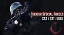 Turkish Special Forces 2018 • SAS / SAT /JOAK