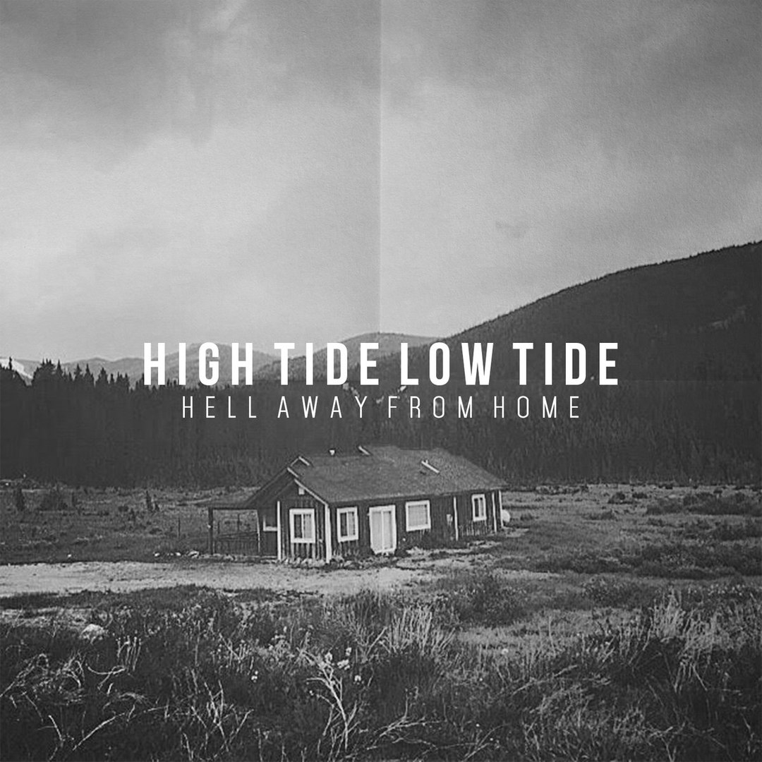 High Tide Low Tide - Hell Away From Home (EP) (2016)