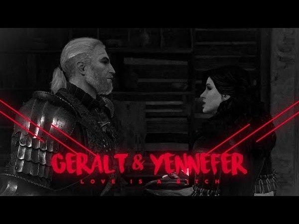 ❝love is a bitch❞ | geralt yennefer [for NiceSinner]