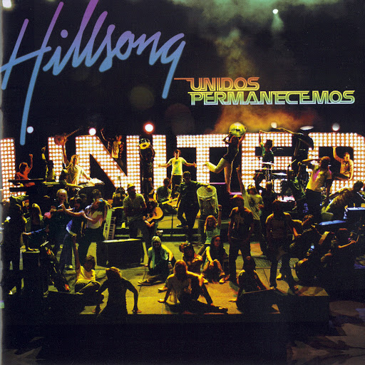 Hillsong United альбом Unidos Permanecemos (Live)