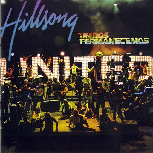 Hillsong United альбом Unidos Permanecemos (Live)