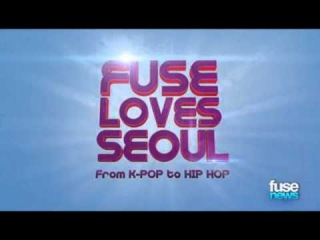 BIGBANG, 2NE1, Jay Park & More on 'FUSE LOVES SEOUL From K Pop to Hip Hop'   Fuse News   Fuse 1