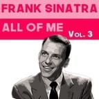 Frank Sinatra альбом All Of Me, Vol. 3