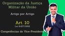 STM Superior Tribunal Militar Lei 8 457 92 Organização da Justiça Militar Art 10