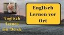 Englisch Lernen vor Ort - Englisch Lernen mit Derek