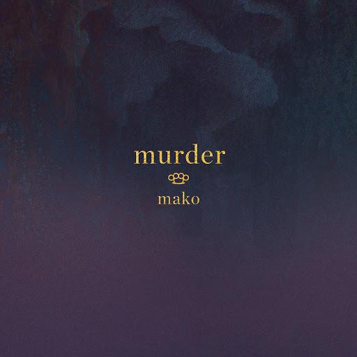 Mako альбом Murder