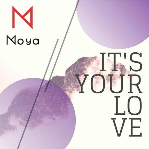 Moya альбом It's Your Love