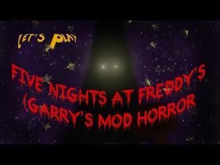 Let's Play: FNaF (G'Mod Horror Map) [beta]. Я сломал систему...