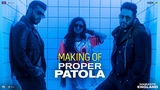 Proper Patola – Behind The Scenes  Namaste England   Arjun   Parineeti   Badshah   Diljit   Aastha