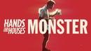 Hands Like Houses - Monster Official Music Video