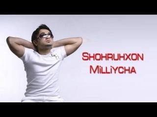Shohruhxon - Milliycha   ��������� - ��������