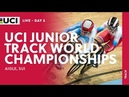 Day3 2018 UCI Junior Track Cycling World Championships Aigle SUI