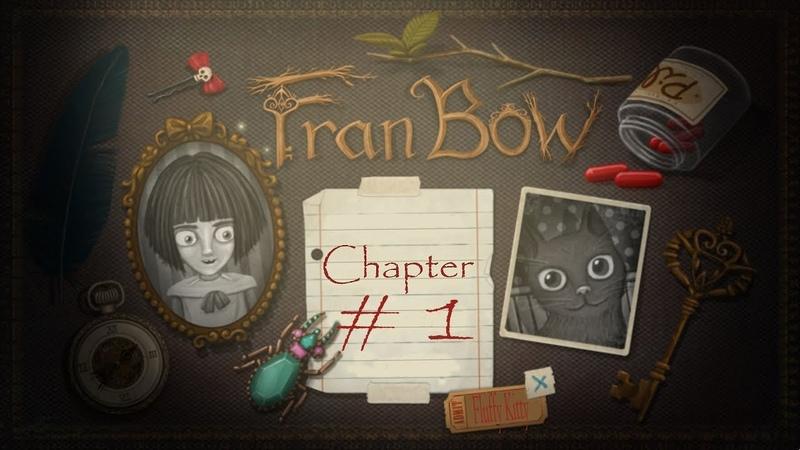 Fran Bow/Фрэн Боу. 1 - Глава 1: Мой здравый разум