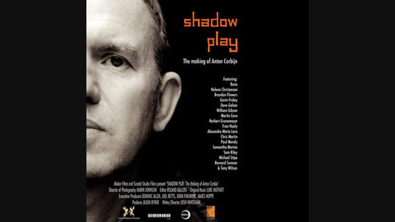 Театр теней Антона Корбайна _ Shadow Play_ The Making of Anton Corbijn 2009 (Rus