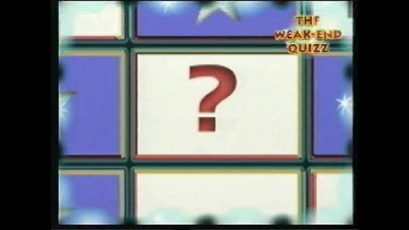 The Weak-End Quizz