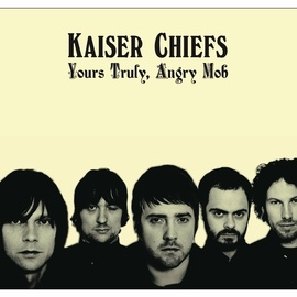 Kaiser Chiefs альбом Yours Truly, Angry Mob