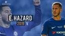 Eden Hazard Dominating Everyone 2019! Dribbling Skills Goals
