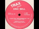 Eric Bell - Your Love instrumental Chicago House TRAX Records 1987