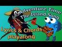 The Island Song (Adventure Time Ending Theme) - Lyrics, Chords (Guitar/Ukulele) Play-along