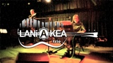 LANiAKEA trio - Hit the road Jack (Ray Charles cover)