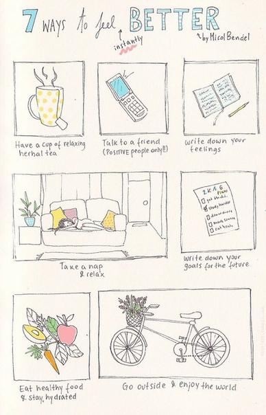 7 вещей, которые заставят чувствовать себя лучше~ ~ чашечка расслабляющего травяного чая ~ разговор с другом (только с позитивными людьми!) ~ запиши свои чувства / переживания ~ вздремни &