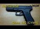 Rozbieranie Glock 18C CYMA / CM 030 disassembly