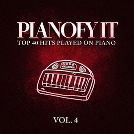 piano альбом Pianofy It, Vol. 4 - Top 40 Hits Played On Piano
