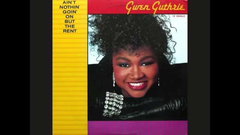 Gwen Guthrie Aint Nothin Goin On But The Rent Swiftness 01 25 By POLYDOR Records INC LTD