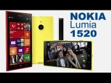 Обзор гаджета - фаблет Nokia Lumia 1520