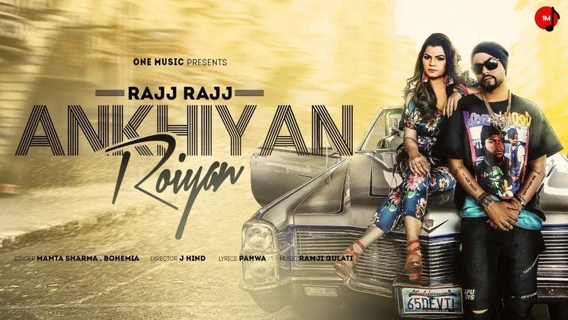 Rajj Rajj Ankhiyan Roiyan - Official Music Video | Mamta Sharma | Bohemia | Ramji Gulati