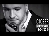 Closer (Deluxe Edition) - Shayne Ward Full Audio 2015
