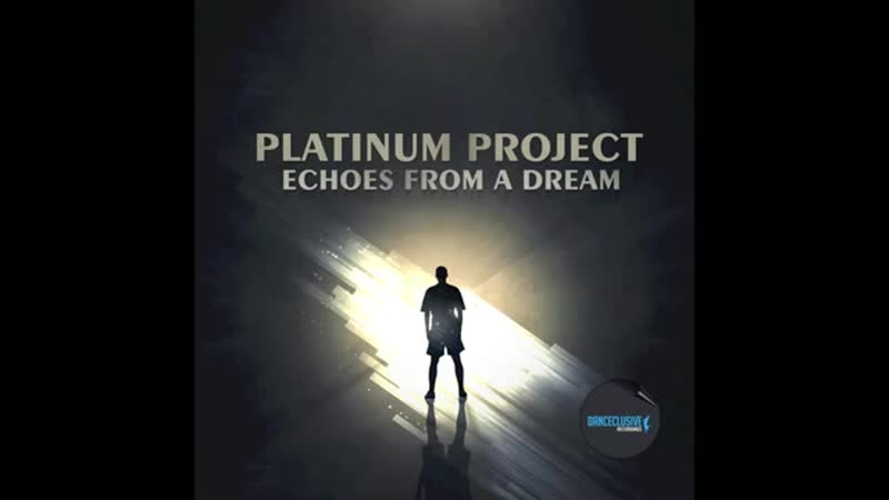 Platinum Project - Echoes from a Dream (Max Kinscheck Remix) __ DANCECLUSIVE __