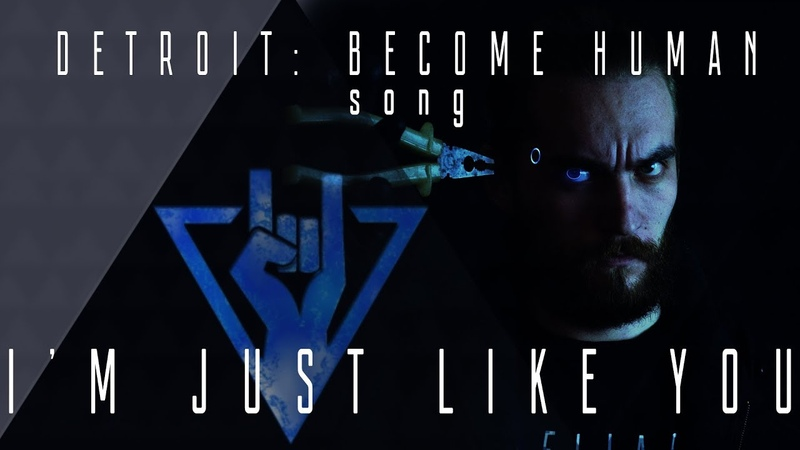 I'M JUST LIKE YOU by Elias Frost (Detroit: Become Human song)