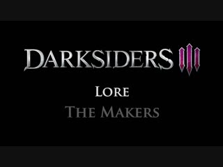 Darksiders Lore_ The Makers