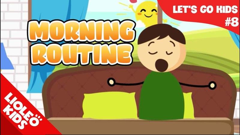 Tiếng Anh cho bé qua sách Let's Go 8 Thói quen buổi sáng Morning Routine Lioleo Kids