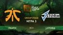 Fnatic vs J.Storm (карта 3), The Kuala Lumpur Major | Плеф-офф
