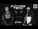 FUTURE TECH MUSIC ► Live DJ-Sets ► 12.08.2018 ► Podcast 011