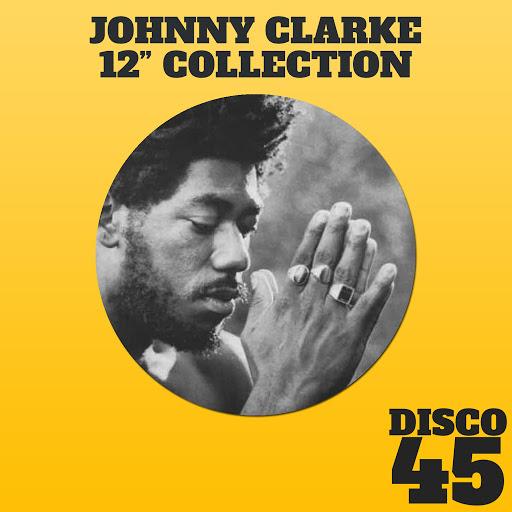 "Johnny Clarke альбом 12"" Collection - Johnny Clarke"