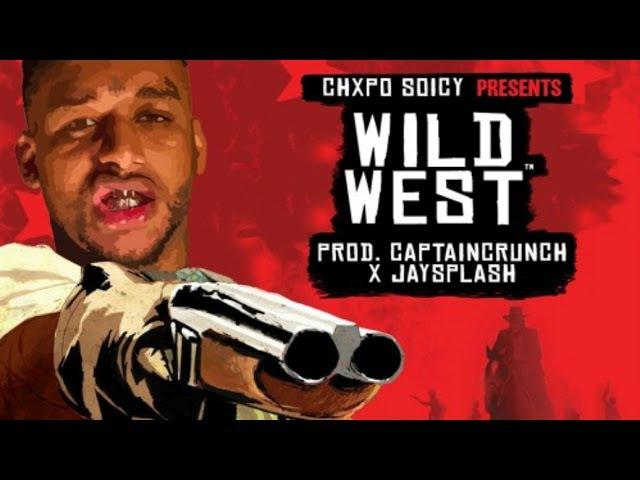 Chxpo - Wild West [Prod by Jay$plash x CaptainCrunch]