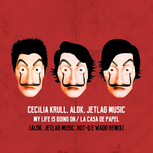 "Cecilia Krull альбом My Life Is Going On (From ""La casa de papel"") [Alok, Jetlag Music, Wadd & Hot-Q Remix]"