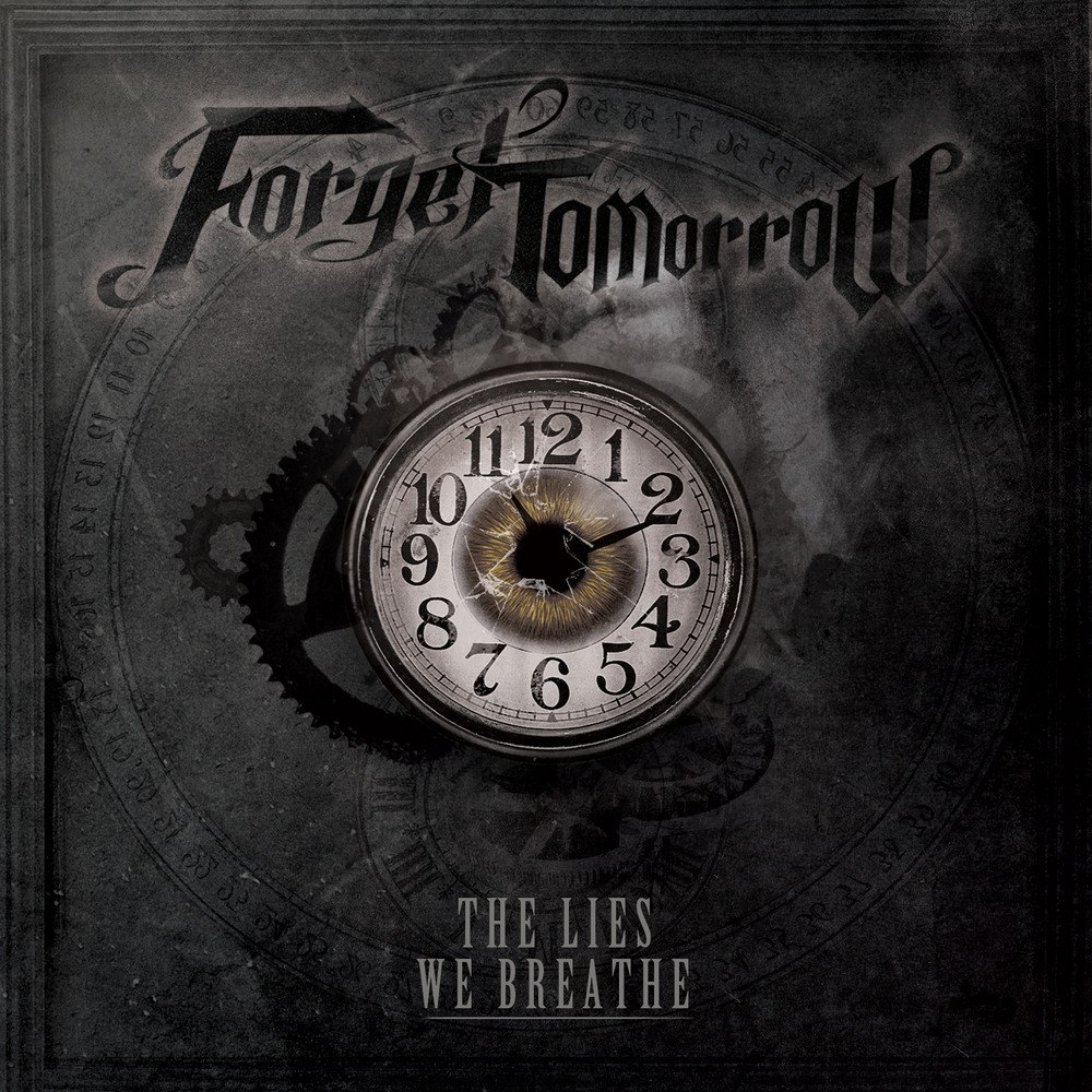 Forget Tomorrow - The Lies We Breathe (2012)