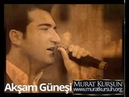 Akşam Güneşi ♫ Murat Kurşun ♫ Muzik Video ♫ ( Official )